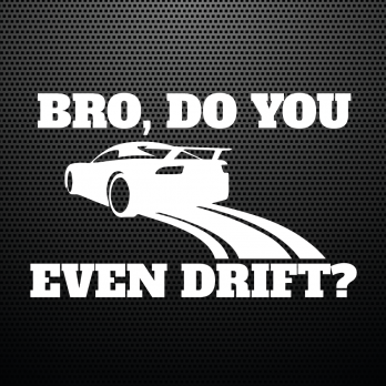 Pegatina Bro, do you even drift