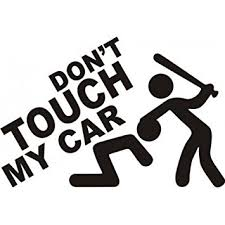 don´t touch my car - bate
